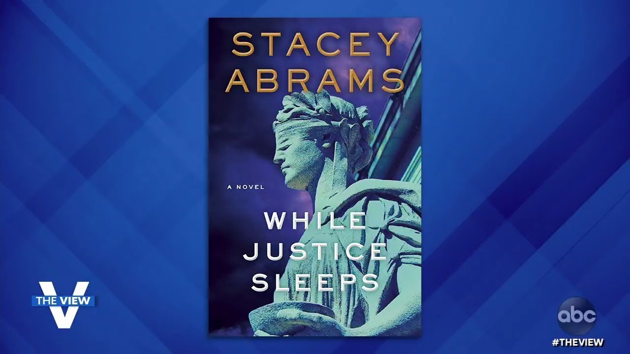 """Stacey Abrams Discusses Her New Legal Thriller """"While Justice Sleeps"""" 