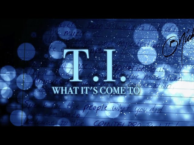 T.I. – What It's Come To [Lyric Video]