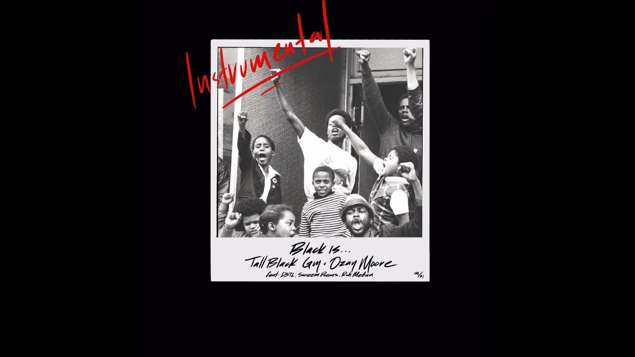 "Tall Black Guy & Ozay Moore – ""Black Is… (Instrumental)"" OFFICIAL VERSION"