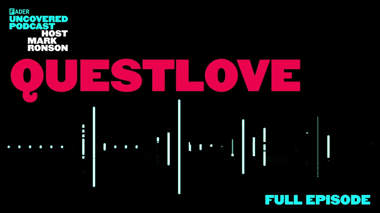 The FADER Uncovered – Episode 1 QuestLove