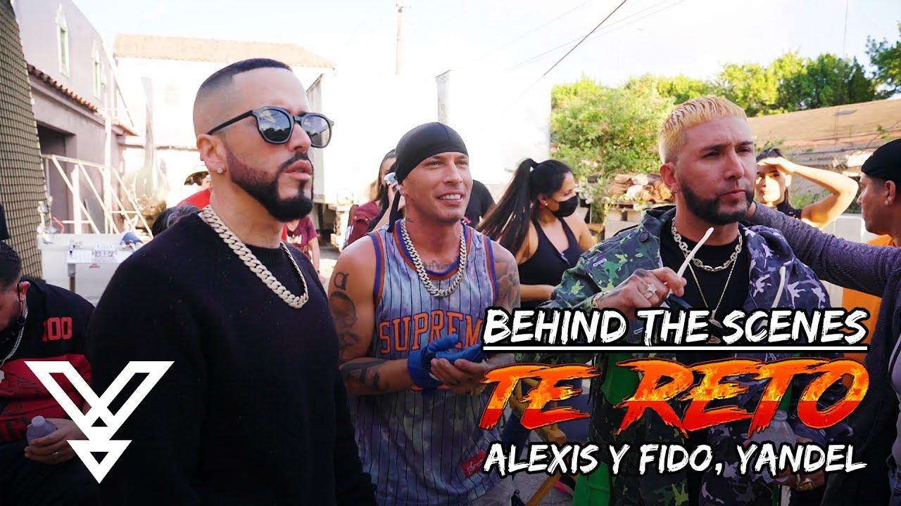 Yandel, Alexis y Fido – Te Reto (BTS – Behind The Scene / Detrás de Camaras Video)