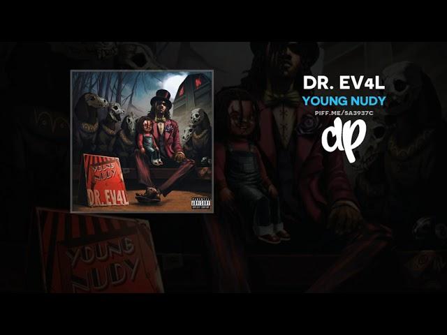 Young Nudy – DR. EV4L (FULL MIXTAPE)