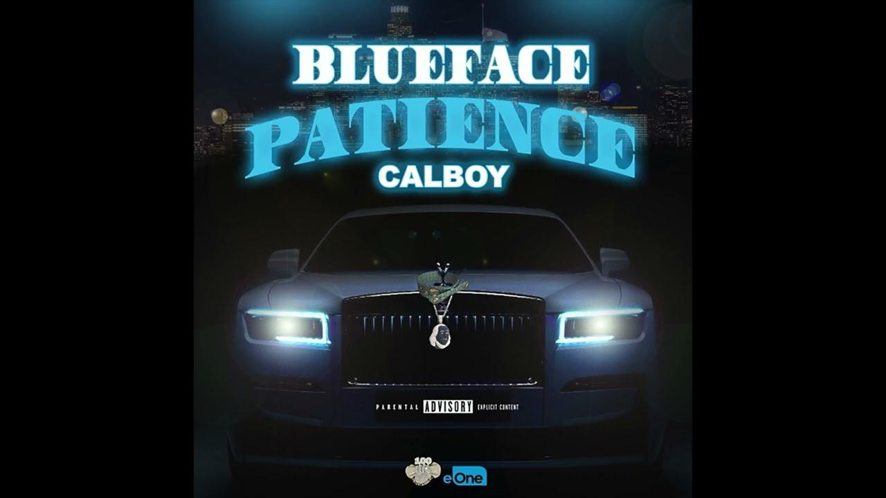 Blueface & Calboy – Patience (AUDIO)