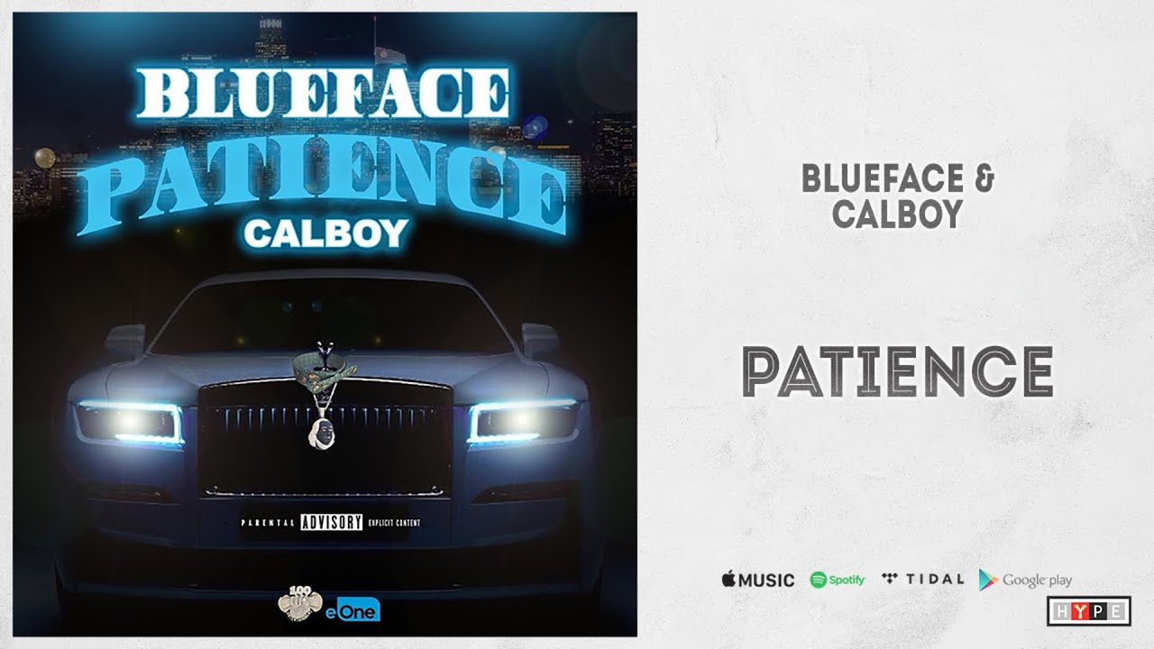 "Blueface & Calboy – ""Patience"""