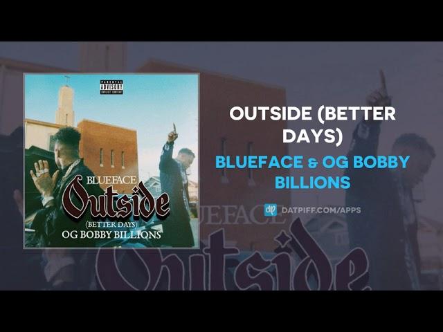 Blueface & OG Bobby Billions – Outside (Better Days) (AUDIO)