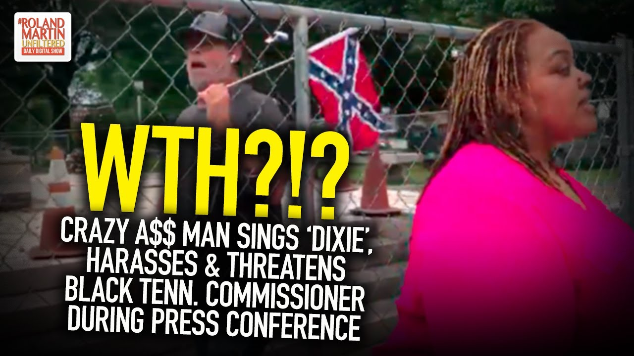Crazy A$$ Man Sings 'Dixie', Harasses & Threatens Black Tenn. Commissioner During Press Conference