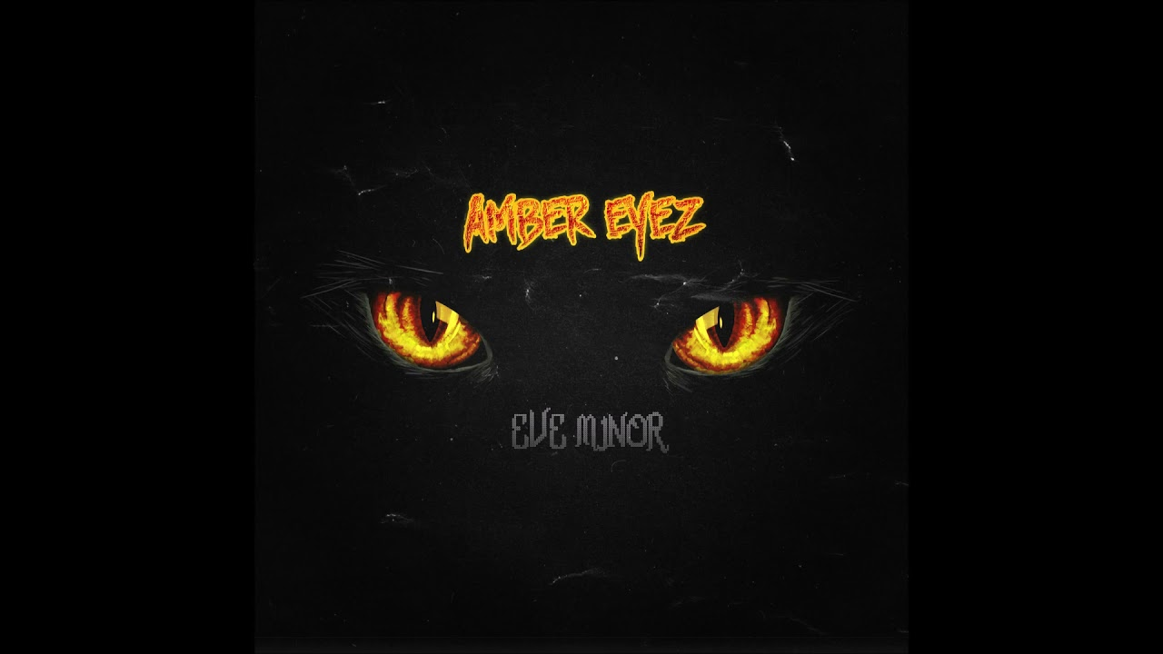 "Eve Minor – ""Amber Eyez"" OFFICIAL VERSION"