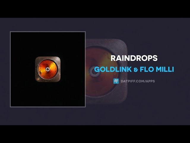 GoldLink & Flo Milli – Raindrops (AUDIO)