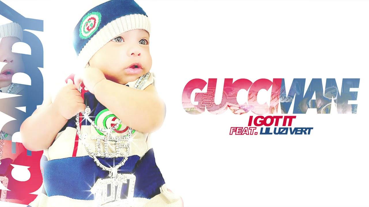 Gucci Mane – I Got It (feat. Lil Uzi Vert) [Official Audio]