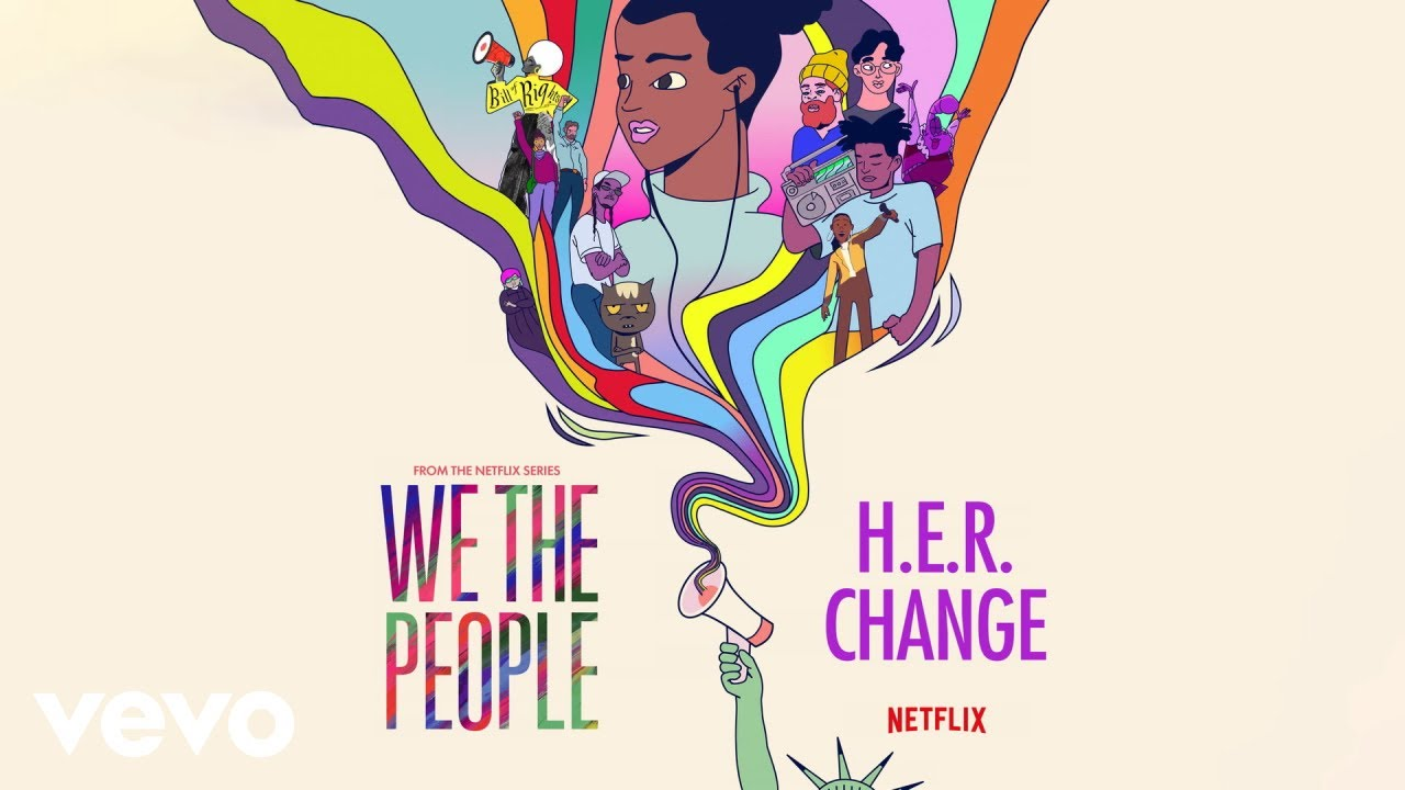 """H.E.R. – Change (from the Netflix Series """"We The People"""" (Audio))"""