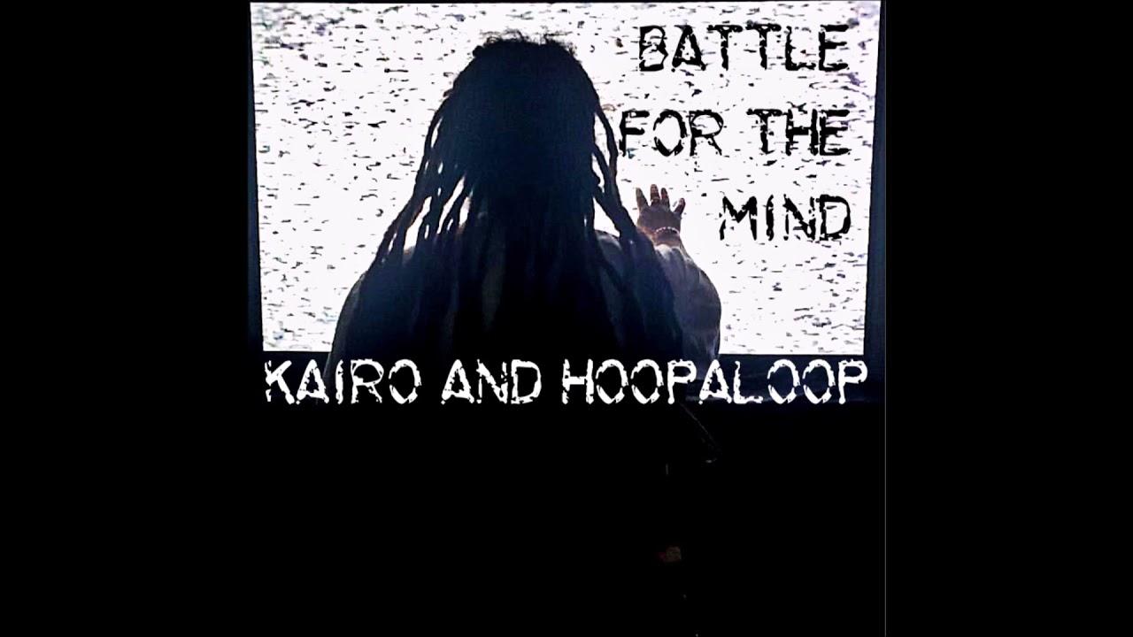 "Kairo & Hoopaloop – ""Battle For The Mind"" OFFICIAL VERSION"