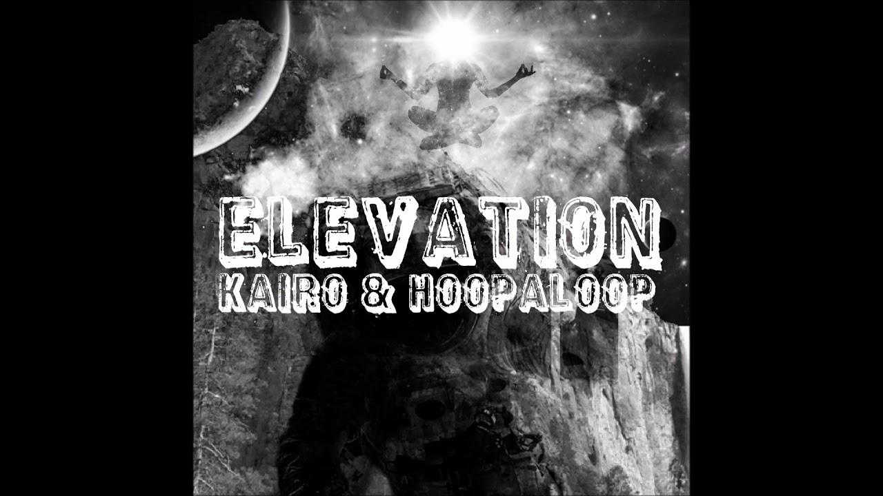 """Kairo & Hoopaloop – """"Elevation"""" OFFICIAL VERSION"""