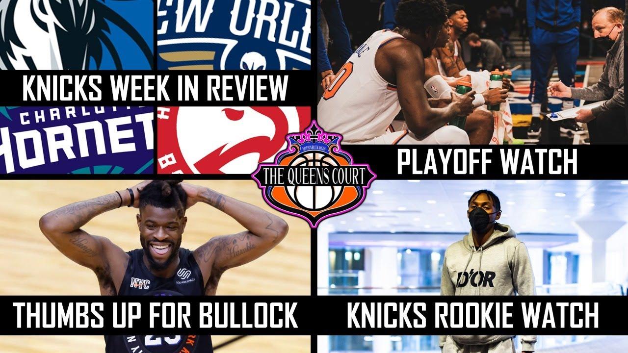 Knicks Week in Review | Reggie Bullock Rising Up! | Playoff Watch | Rookie Watch