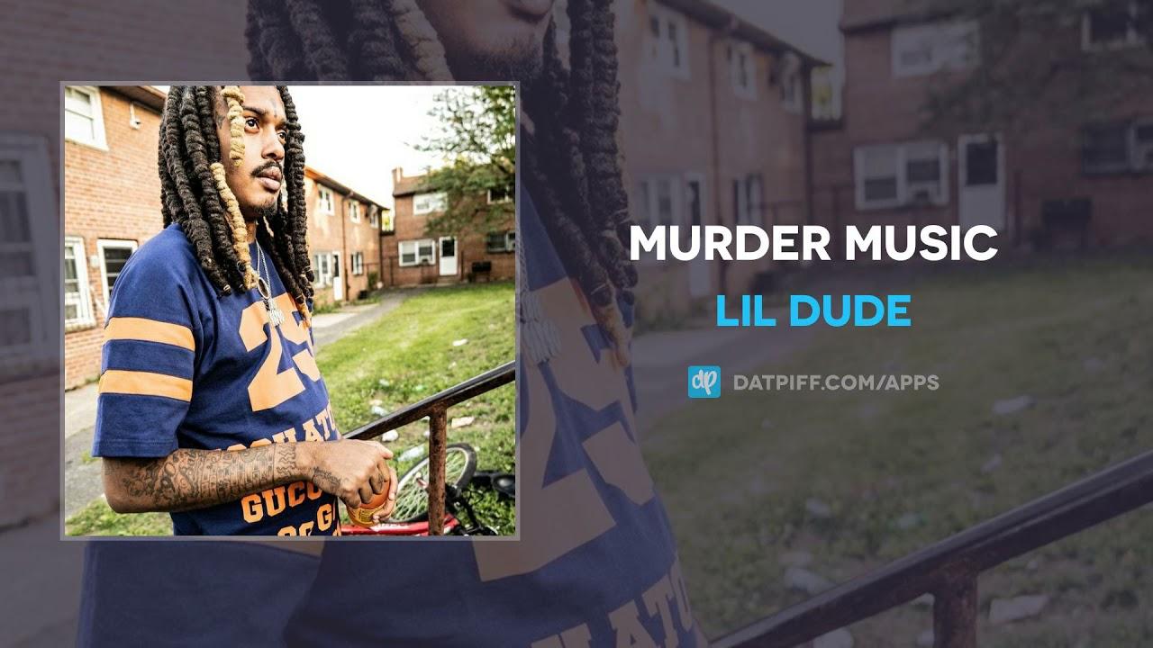 Lil Dude – Murder Music (AUDIO)