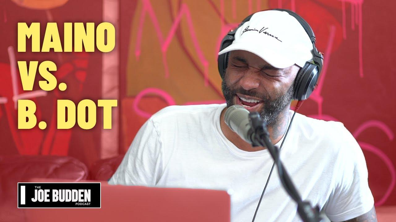 Maino vs. B. Dot | The Joe Budden Podcast