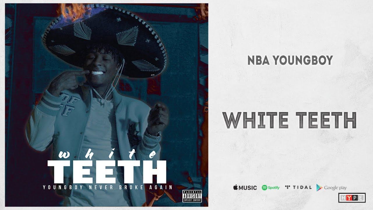 "NBA YoungBoy – ""White Teeth"""