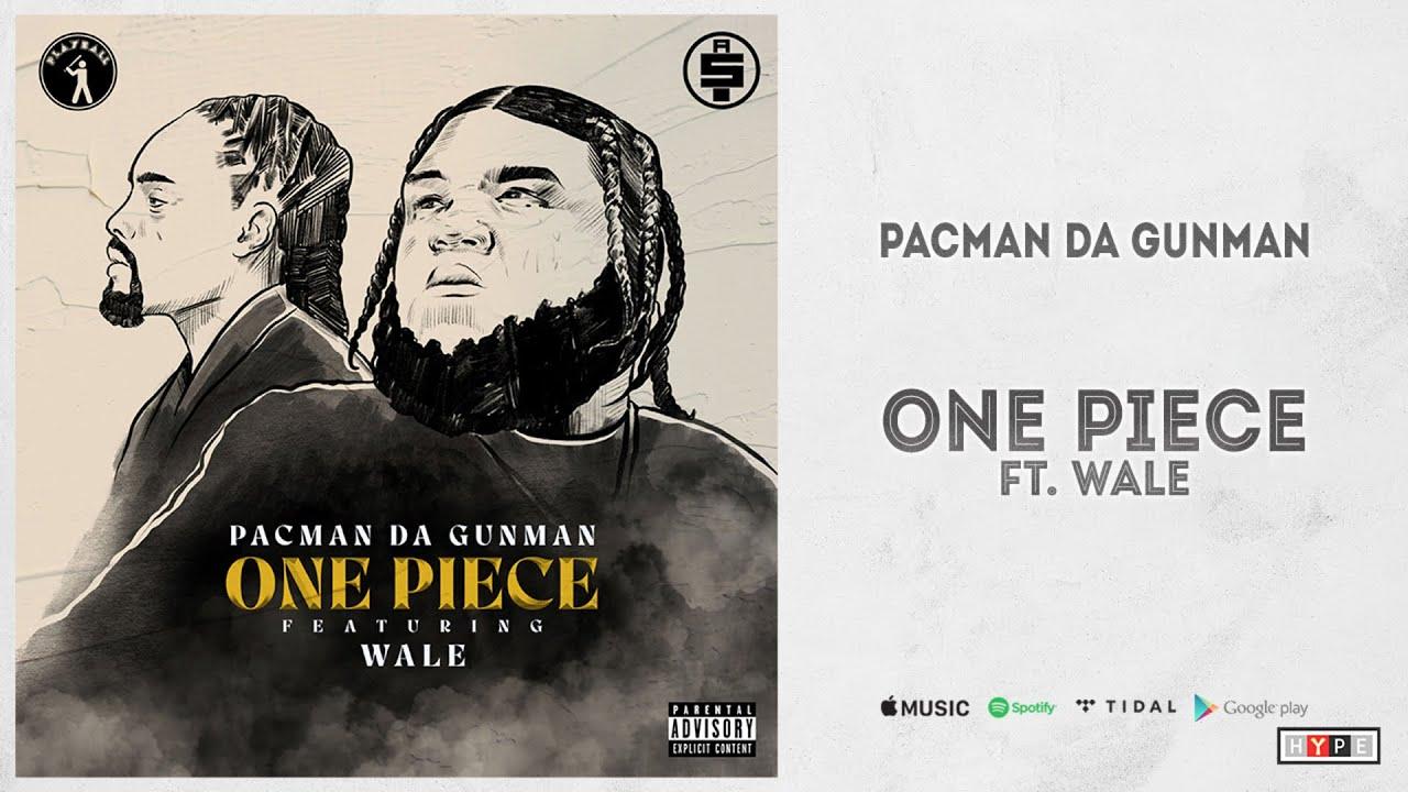 "Pacman da Gunman Ft. Wale – ""One Piece"""