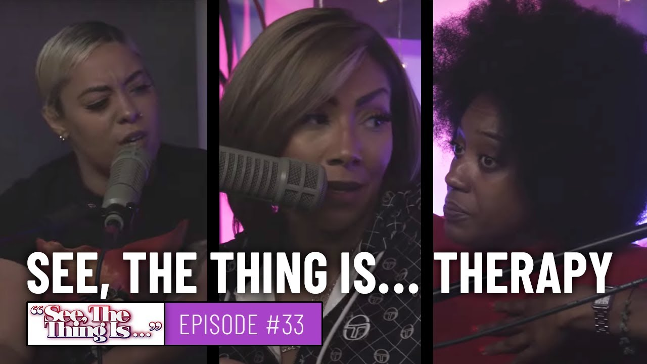 See, The Thing Is Episode 33 | See, The Thing Is… Therapy