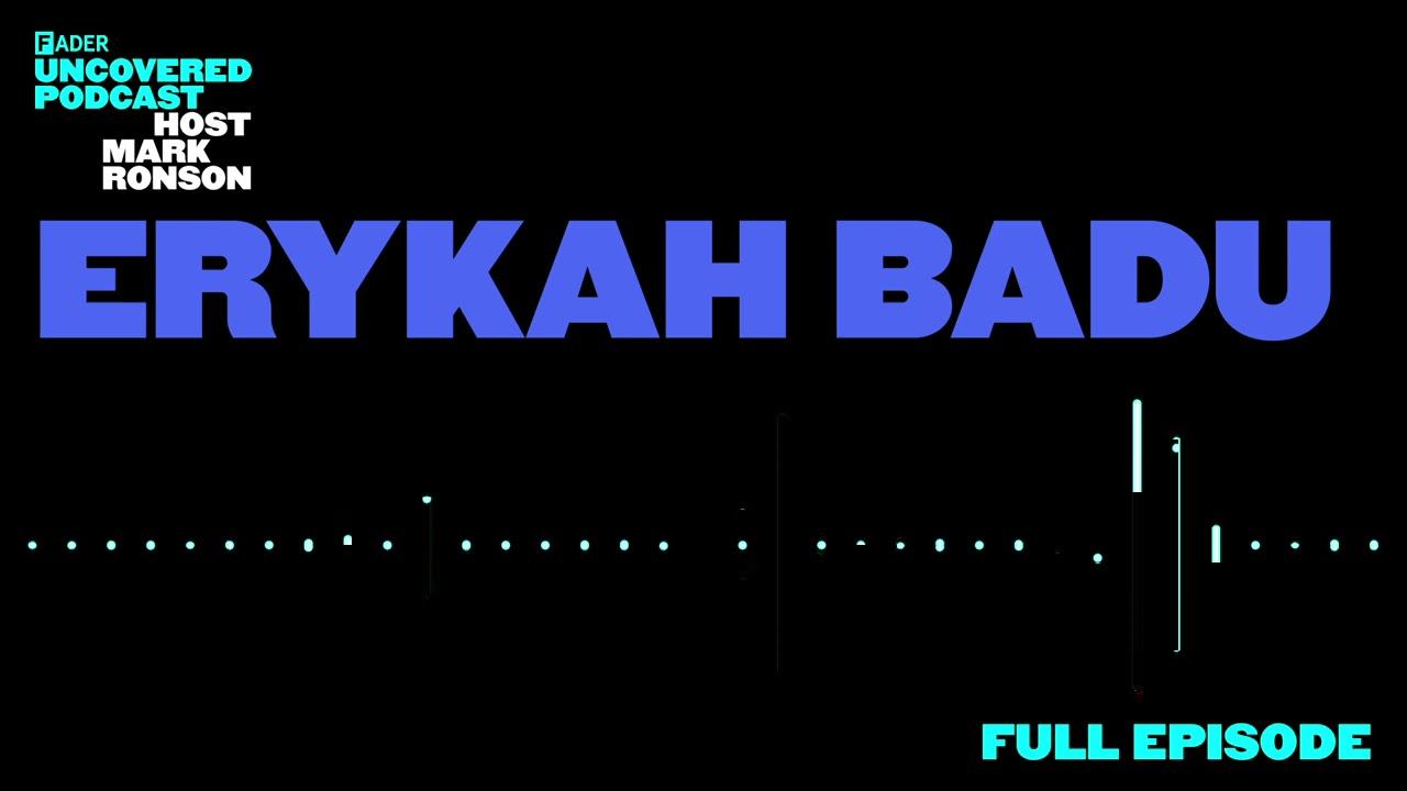 The FADER Uncovered – Episode 7 Erykah Badu