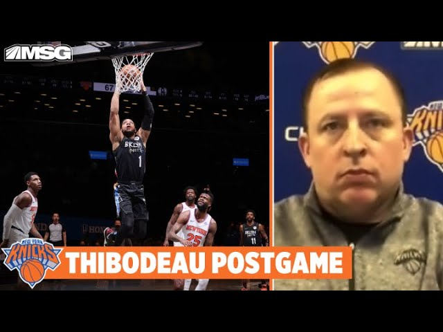 Thibs on Tight Loss to Nets: We've Gotta Play All 48 Minutes | New York Knicks