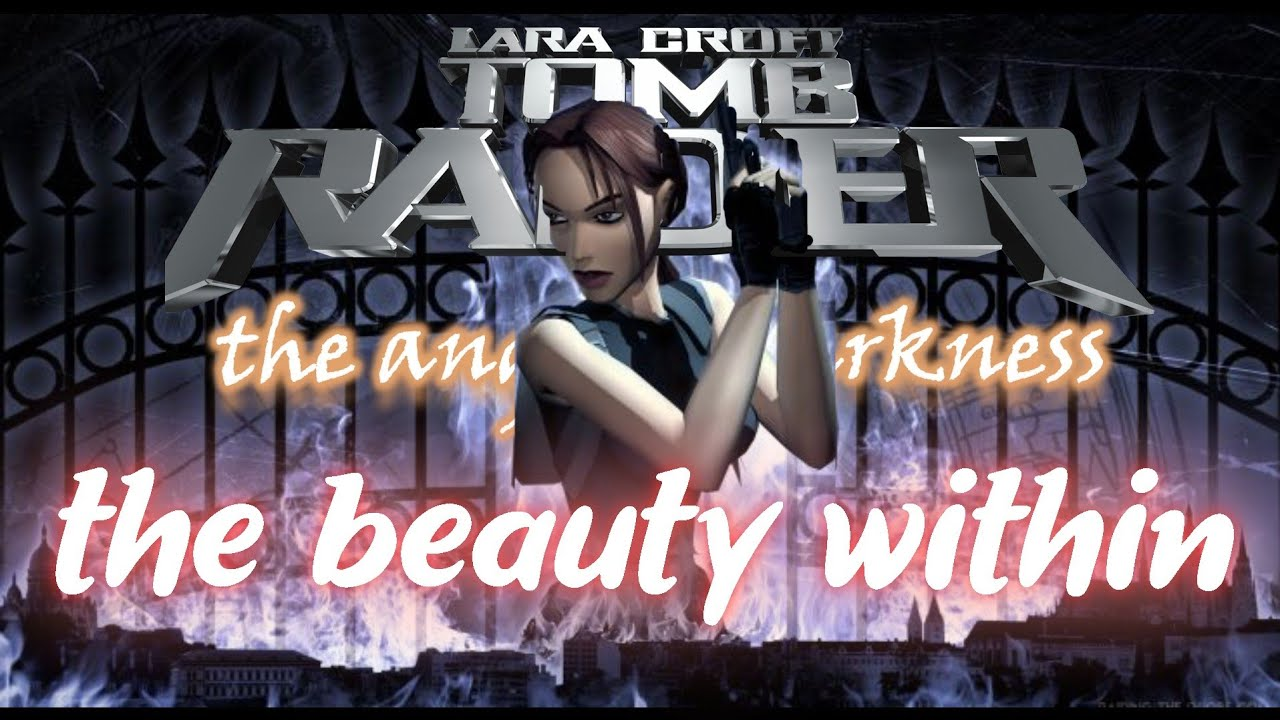 Tomb Raider Angel of Darkness   The Beauty Within
