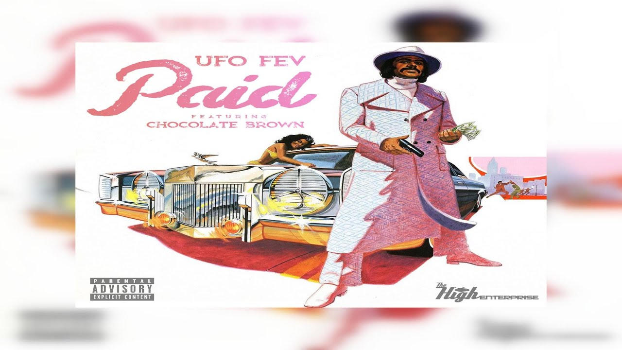 UFO Fev – Paid Ft Chocolate Brown (Prod. By STER) (New Official Audio)