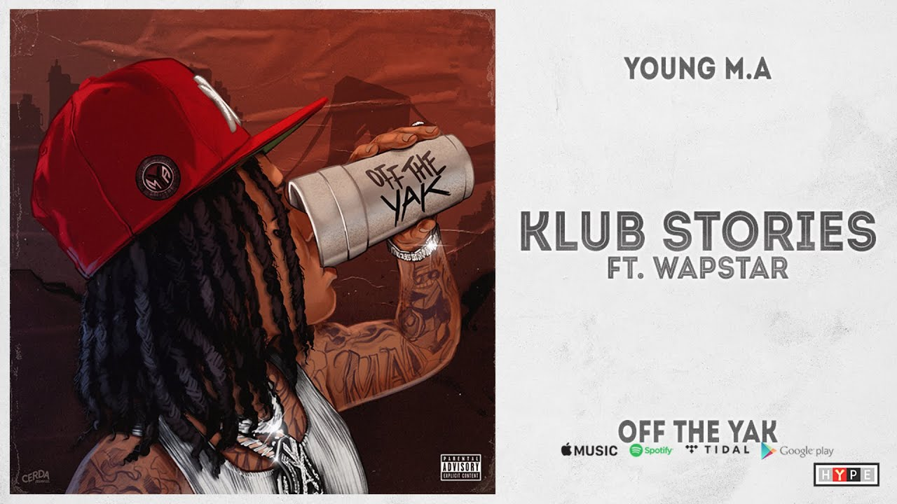 """Young M.A – """"Klub Stories"""" Ft. WAPSTAR (Off the Yak)"""