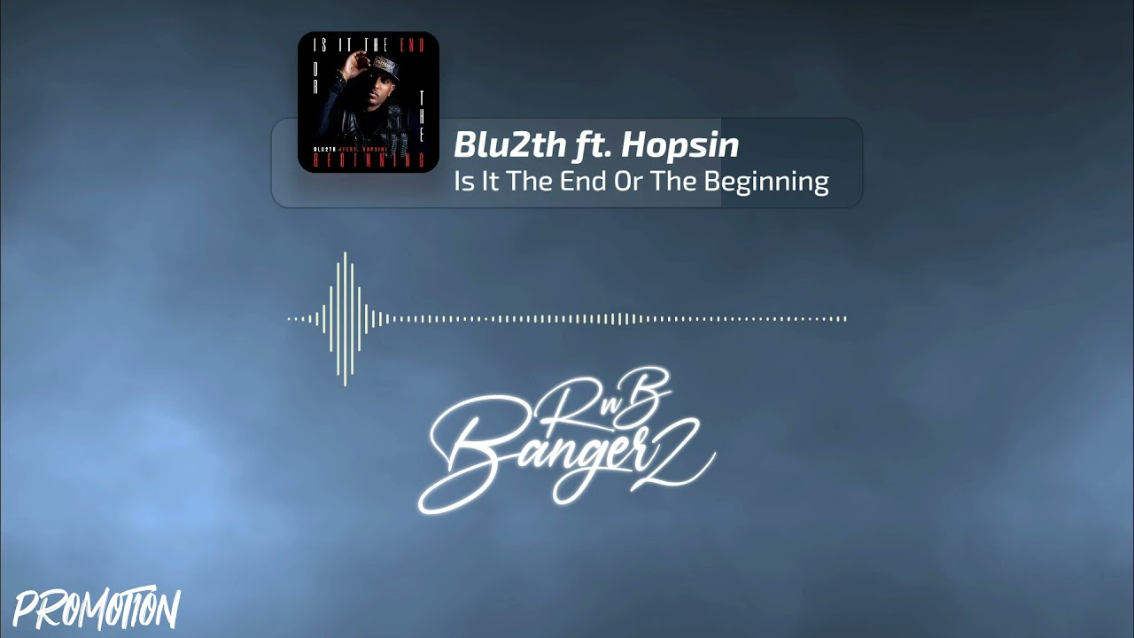 Blu2th – Is It The End Or The Beginning (R&B Music) 2021
