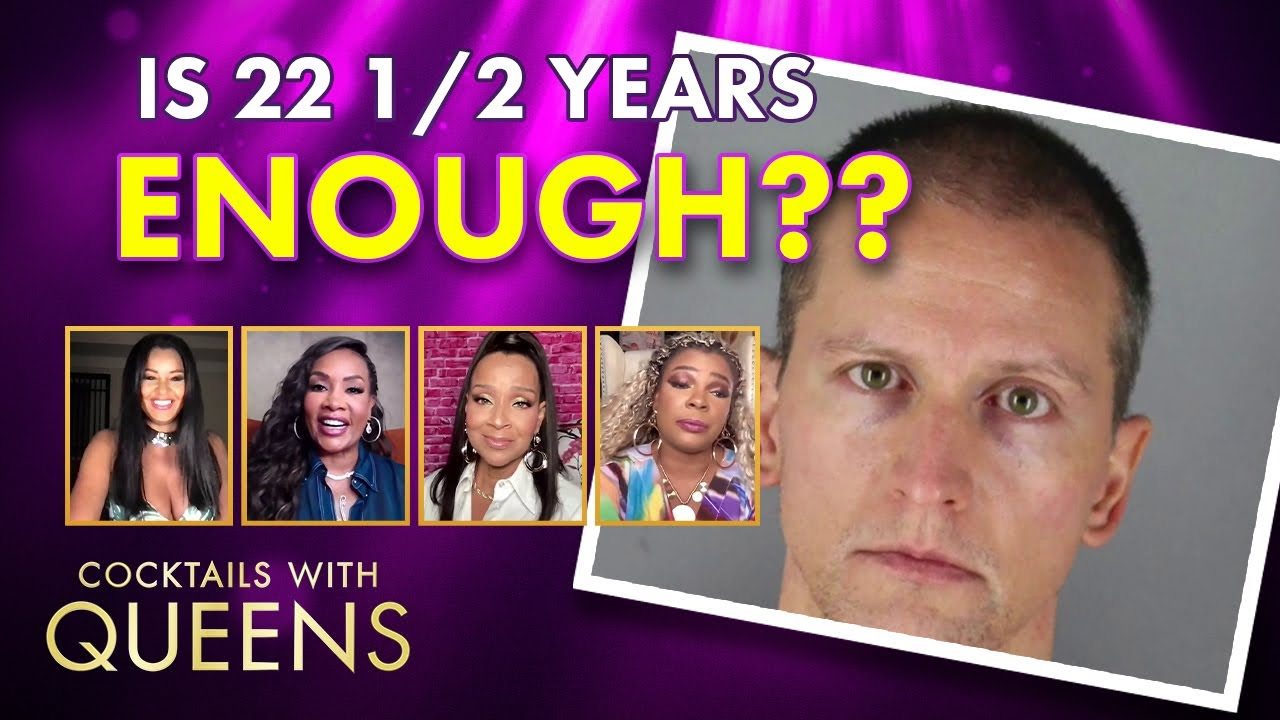 Derek Chauvin Trial and the Failed Justice System| Cocktails With Queens