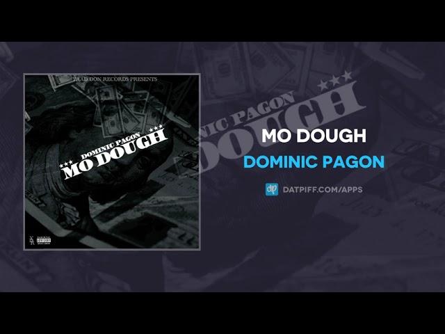 Dominic Pagon – Mo Dough (AUDIO)