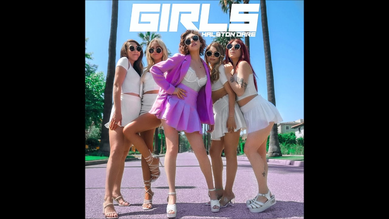"Halston Dare – ""Girls"" OFFICIAL VERSION"