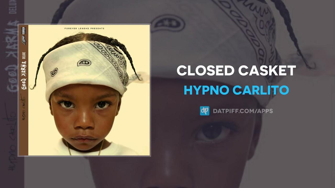 Hypno Carlito – Closed Casket (AUDIO)