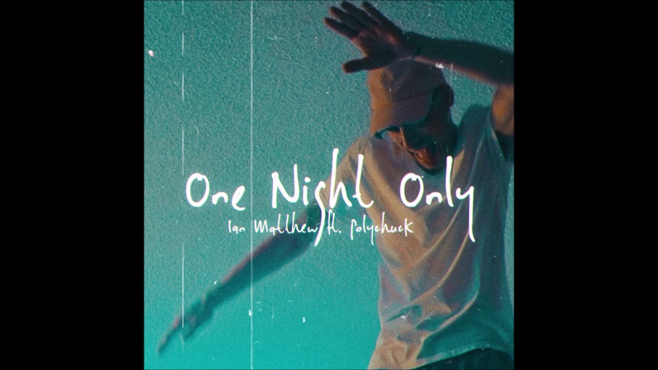 """Ian Matthew feat. Polychuck – """"One Night Only"""" OFFICIAL VERSION"""