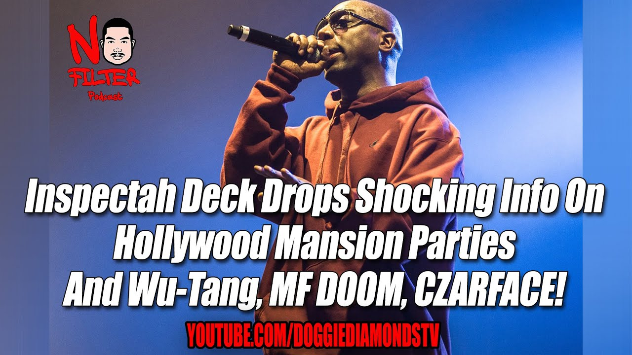 Inspectah Deck Drops Shocking Info On Hollywood Mansion Parties And WuTang, MF DOOM, CZARFACE!