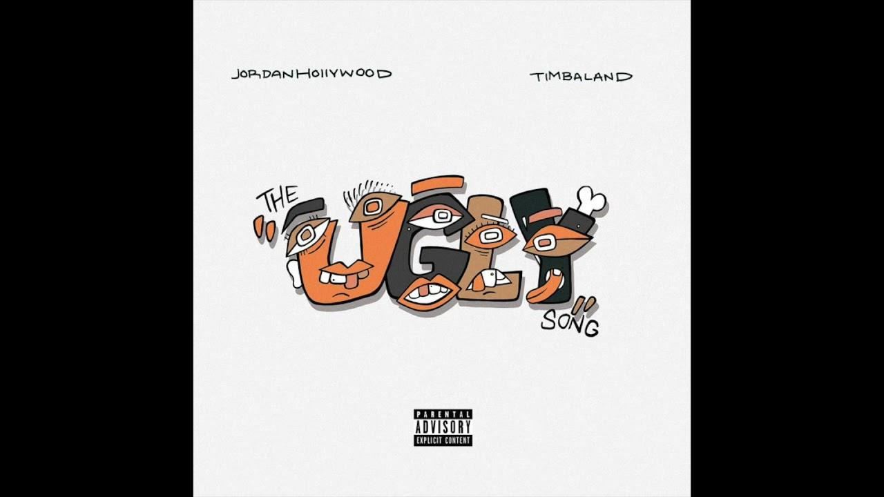 Jordan Hollywood & Timbaland – The Ugly Song (AUDIO)