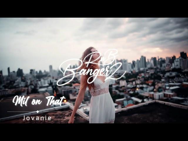 Jovanie – Mil on That (RnB 2021)