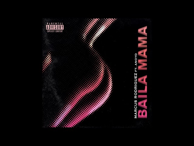 """Marcus Rodriguez feat. ANoyd – """"Baila Mama"""" OFFICIAL VERSION"""