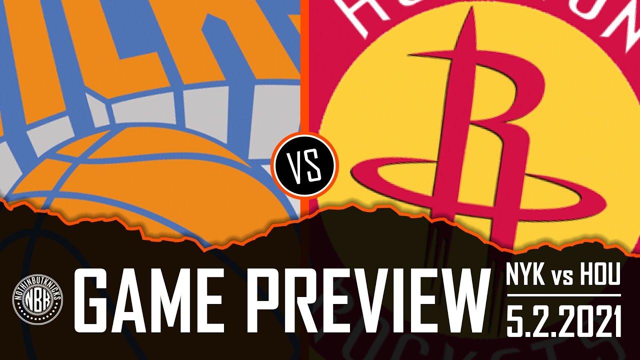 New York Knicks vs Houston Rockets Game Preview | 5.2.21
