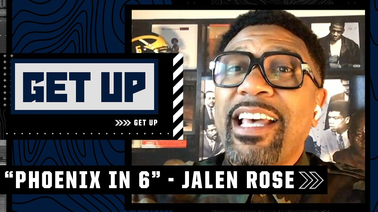 'Phoenix in 6!' – Jalen Rose predicts the Suns win their first NBA championship | Get Up