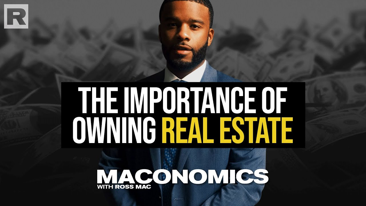 The importance of owning real estate   'Maconomics'