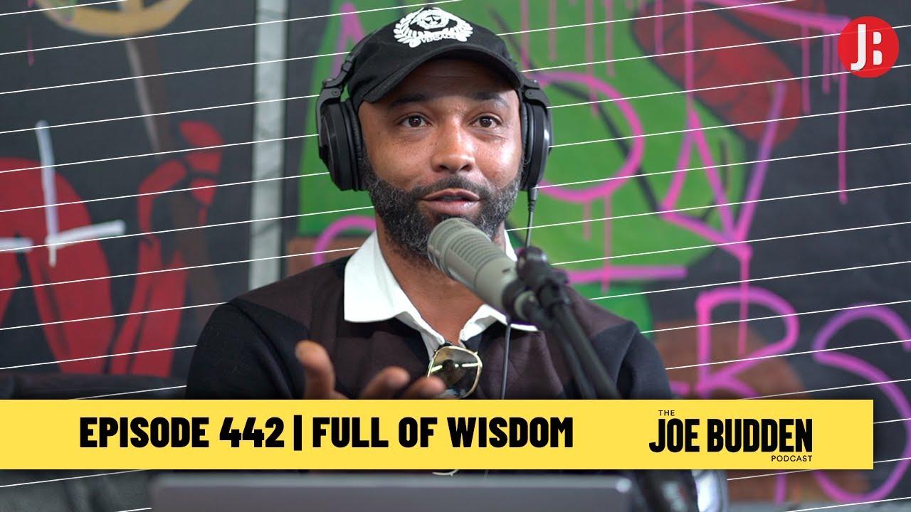 The Joe Budden Podcast Episode 442 | Full of Wisdom