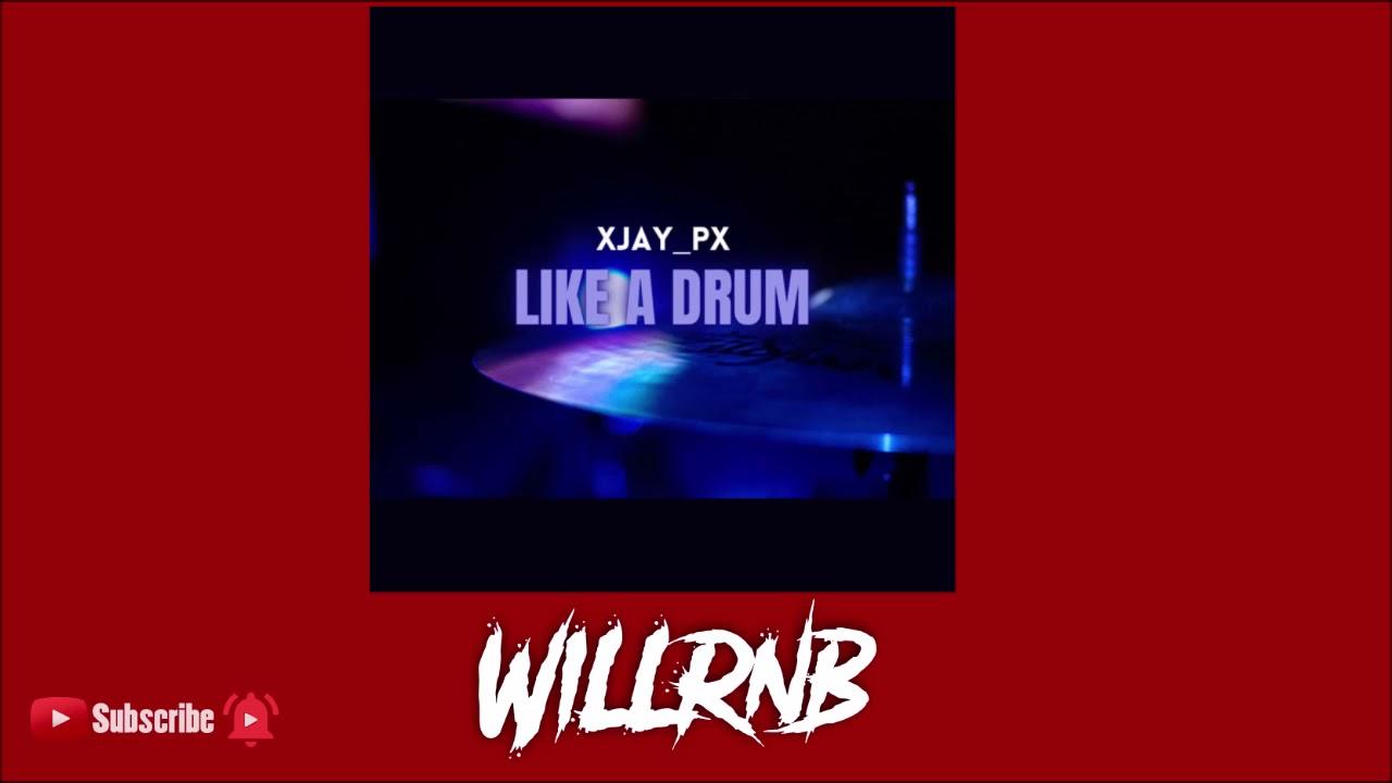 XJay_Px – Like A Drum (Prod. By FliptunesMusic)