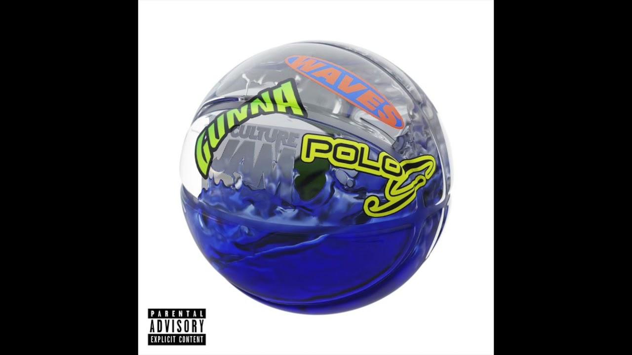Culture Jam, Gunna & Polo G – Waves (AUDIO)