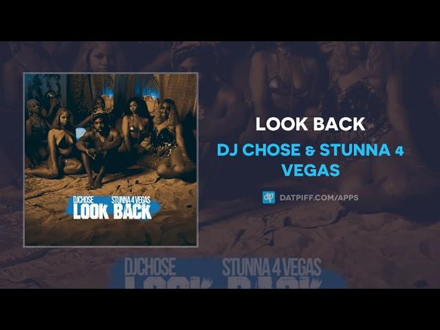 DJ Chose & Stunna 4 Vegas – Look Back (AUDIO)