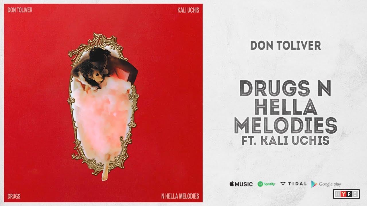 "Don Toliver – ""Drugs N Hella Melodies"" Ft. Kali Uchis"
