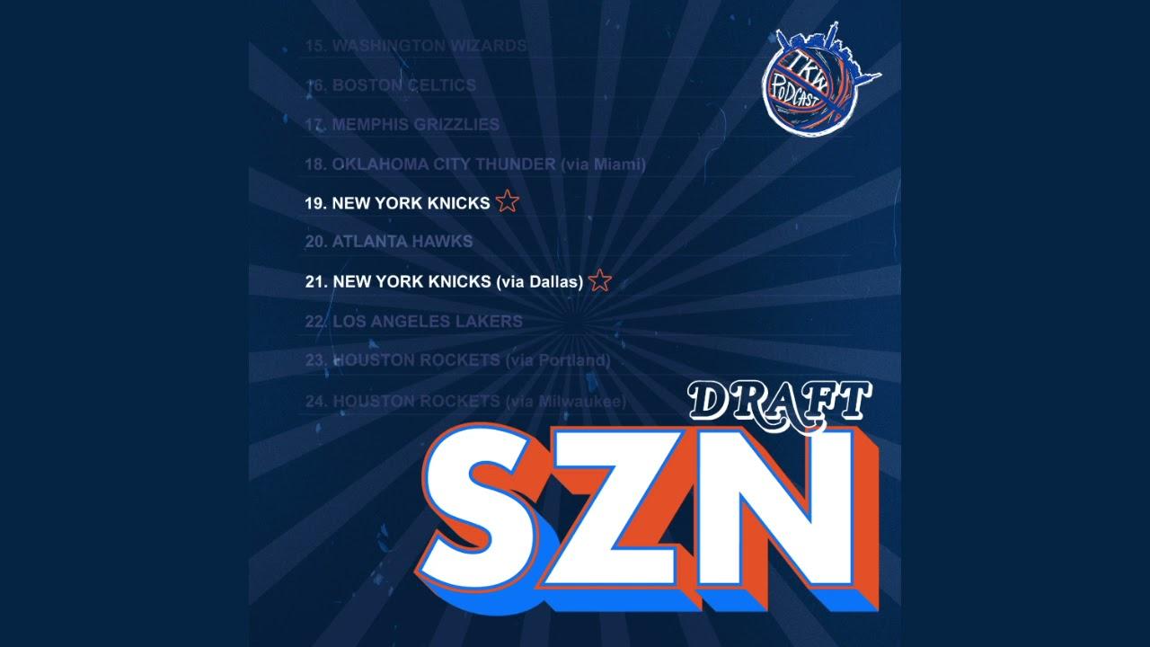 DRAFT SZN: MOCK DRAFT   The Knicks Wall Podcast