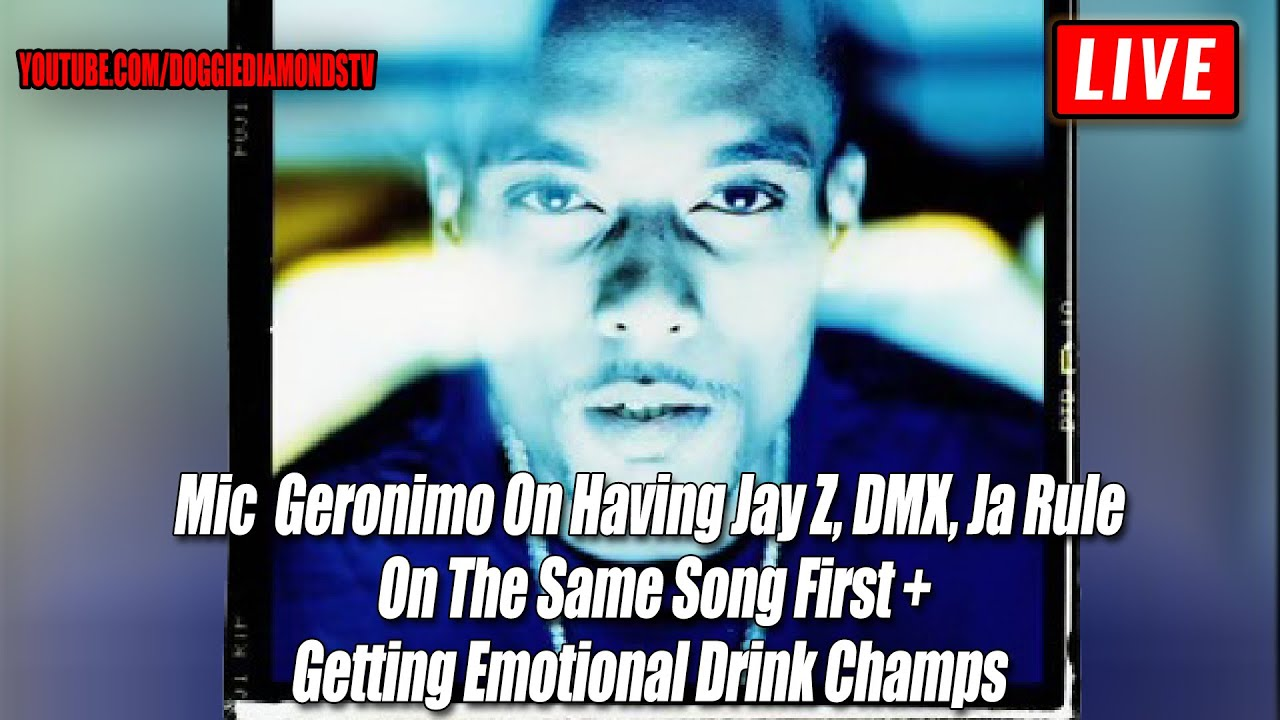 Mic  Geronimo On Having Jay Z, DMX, Ja Rule On The Same Song First   Getting Emotional Drink Champs