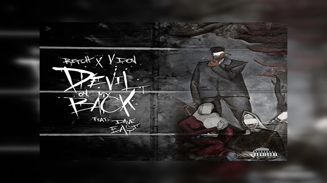 Retch x V Don Ft. Dave East – Devil On My Back (New Official Audio)