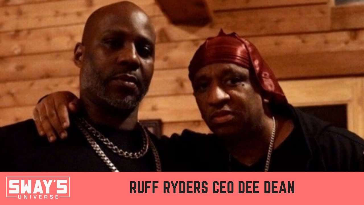 Ruff Ryders Entertainment CEO Dee Dean Speaks On The Late DMX   SWAY'S UNIVERSE
