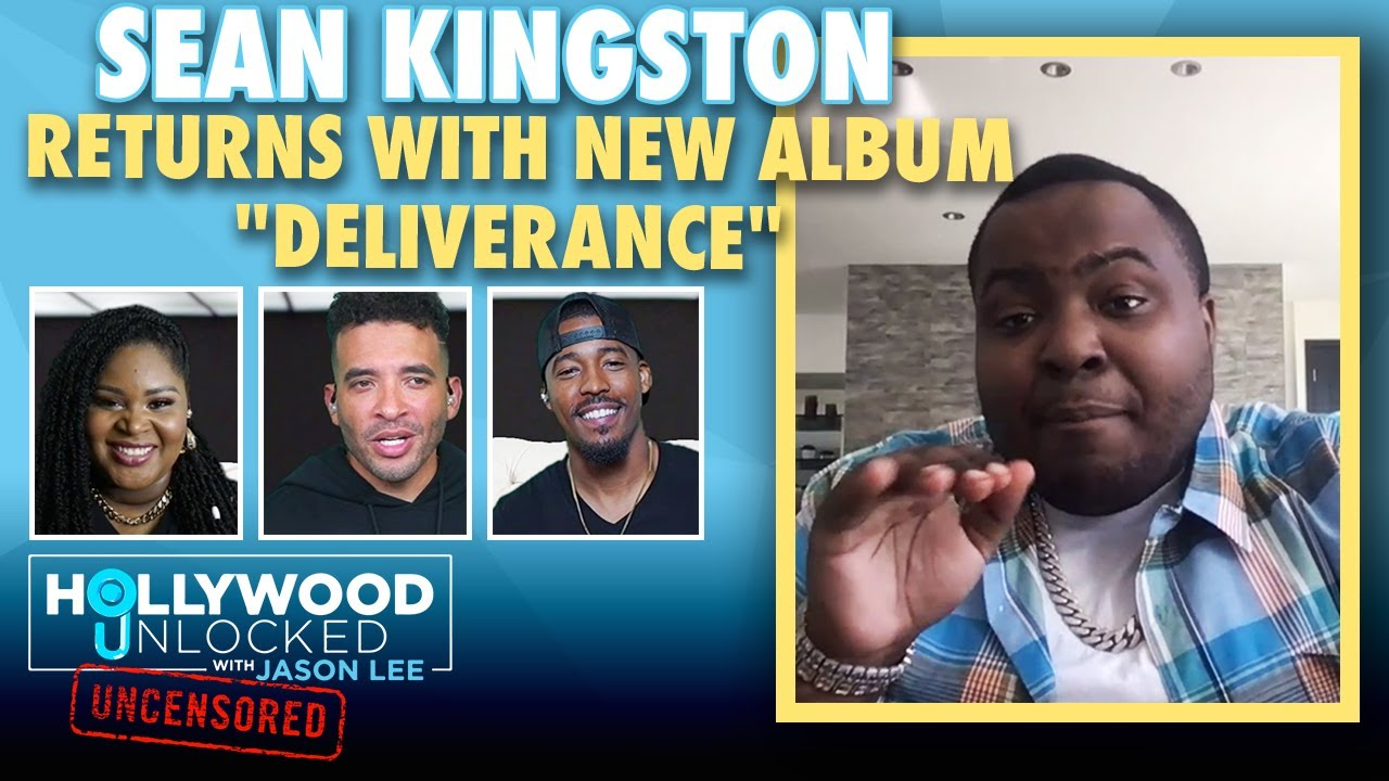 "Sean Kingston's Comeback & His New Album ""Deliverance"" | Hollywood Unlocked UNCENSORED"